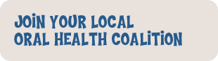 Join Your Local Oral Heealth Coalition